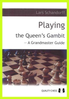 "Lars Schandorff, ""Playing the Queen's Gambit: A Grandmaster Guide"" (repost)"