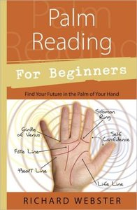 Palm Reading for Beginners: Find Your Future in the Palm of Your Hand (repost)