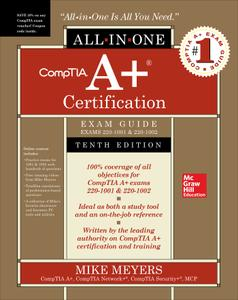 CompTIA A+ Certification All-in-One Exam Guide (Exams 220-1001 & 220-1002), 10th Edition