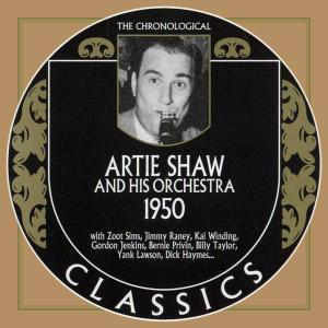 Artie Shaw And His Orchestra - 1950 (2005)