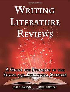 Writing Literature Reviews: A Guide for Students of the Social and Behavioral Sciences, 6 edition