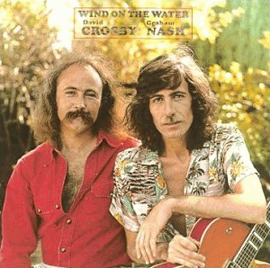 Crosby & Nash - Wind On The Water (1975)