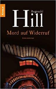 Mord auf Widerruf - Reginald Hill