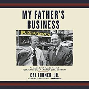 My Father's Business: The Small-Town Values That Built Dollar General into a Billion-Dollar Company [Audiobook]