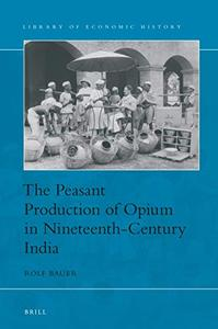 The Peasant Production of Opium in Nineteenth-Century India