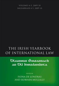The Irish Yearbook of International Law: Volumes 4-5, 2009-10