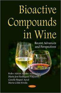 Bioactive Compounds in Wine: Recent Advances and Perspectives (repost)