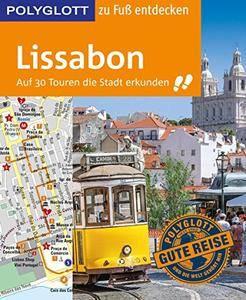 POLYGLOTT Reiseführer Lissabon zu Fuß entdecken: Auf 30 Touren die Stadt erkunden