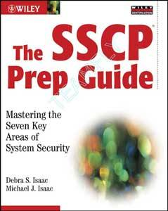 The SSCP Prep Guide: Mastering the Seven Key Areas of System Security
