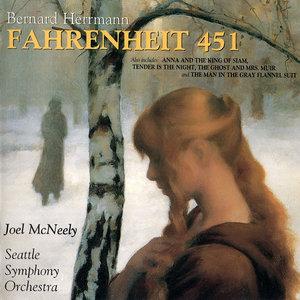 Seattle Symphony Orchestra, Joel McNeely - Bernard Herrmann: Fahrenheit 451, etc (1995)