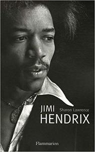 Jimi Hendrix : L'homme, la magie, la vérité - Sharon Lawrence