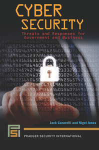 Cyber Security : Threats and Responses for Government and Business