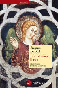 Jacques Le Goff - I riti, il tempo, il riso. Cinque saggi di storia medievale (2014)