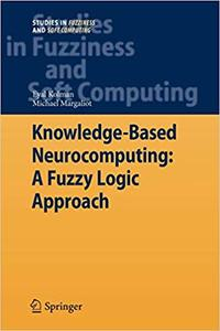 Knowledge-Based Neurocomputing: A Fuzzy Logic Approach (Repost)
