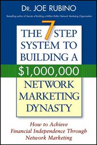 The 7-Step System to Building a $1,000,000 Network Marketing Dynasty (repost)