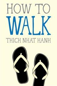 How to Walk (repost)