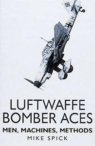 Luftwaffe Bomber Aces: Men, Machines, Methods (Repost)