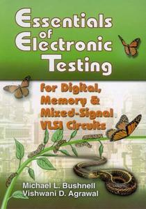 Essentials of Electronic Testing for Digital, Memory and Mixed Signal VLSI Circuits