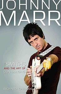 Johnny Marr: The Smiths and the Art of Gunslinging (repost)