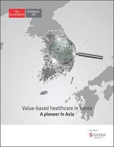 The Economist (Intelligence Unit) - Value-based healthcare in Korea (2017)