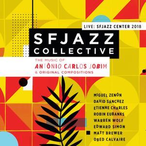 SFJAZZ Collective - The Music of Antonio Carlos Jobim & Original Compositions Live: Sfjazz Center 2018 (2019)