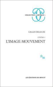 """Gilles Deleuze, """"Cinéma 1 - L'image-mouvement"""""""