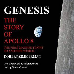 Genesis: The Story of Apollo 8: The First Manned Mission to Another World [Audiobook]