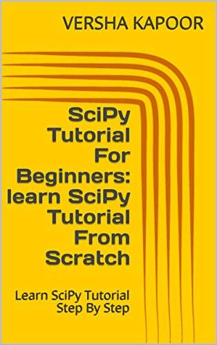 SciPy Tutorial For Beginners: learn SciPy Tutorial From Scratch: Learn SciPy Tutorial Step By Step