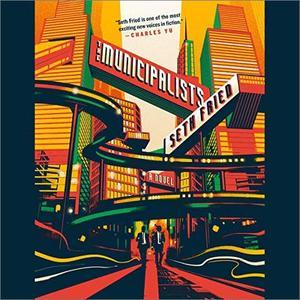 The Municipalists: A Novel [Audiobook]