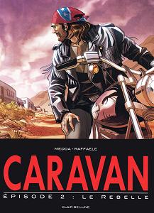 Caravan - Tome 2 - Le Rebelle