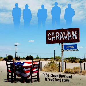 Caravan - The Unauthorised Breakfast Item (2003) [Reissue 2011] (Repost)