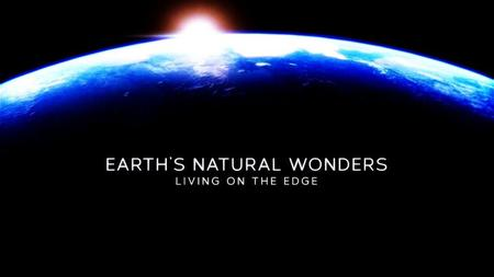 BBC - Earth's Natural Wonders: Living on the Edge (2015)
