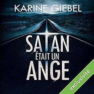 "Karine Giebel, ""Satan était un ange"""