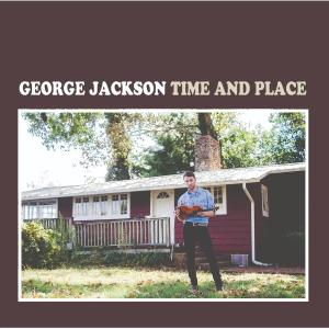 George Jackson - Time and Place (2019)