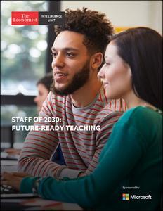 The Economist (Intelligence Unit) - Staff of 2030: Future-Ready Teaching (2020)