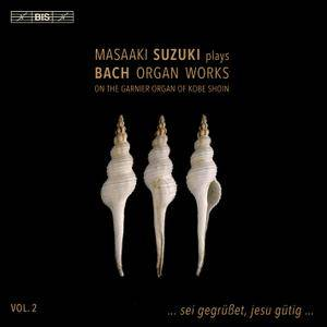 Masaaki Suzuki - Johann Sebastian Bach: Organ Works, Vol. 2 (2016) [Re-Up]
