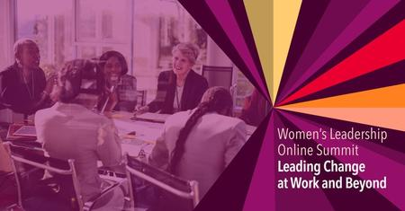 Women's Leadership Online Summit: Leading Change at Work and Beyond
