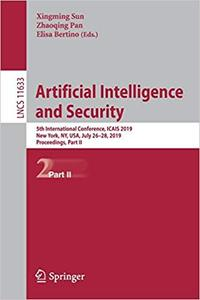 Artificial Intelligence and Security: 5th International Conference, ICAIS 2019, New York, NY, USA, July 26-28, 2019, Pro