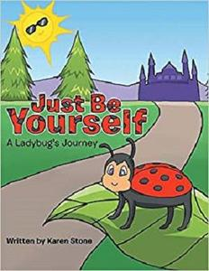 Just Be Yourself: A Ladybug's Journey