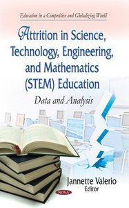 Attrition in Science, Technology, Engineering, and Mathematics (STEM) Education: Data and Analysis