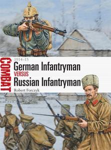 German Infantryman vs Russian Infantryman: 1914–15 (Combat)