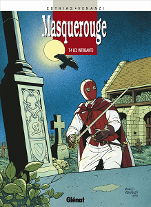 Masquerouge - Tome 4 - Les Intrigants