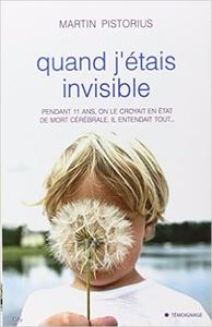 Quand j'étais invisible - Martin Pistorius & Megan Lloyd Davies