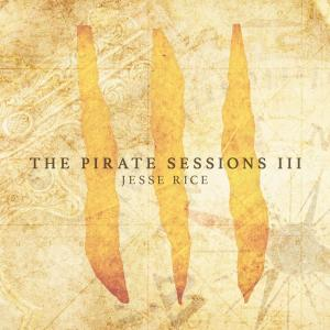 Jesse Rice - The Pirate Sessions III (2017)