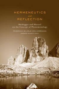 Hermeneutics and Reflection: Heidegger and Husserl on the Concept of Phenomenology