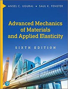 Advanced Mechanics of Materials and Applied Elasticity (6th Edition) [Early Release]