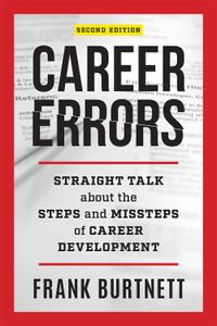 Career Errors: Straight Talk about the Steps and Missteps of Career Development, 2nd Edition