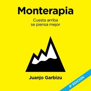 «Monterapia. Cuesta arriba se piensa mejor» by Juanjo Garbizu