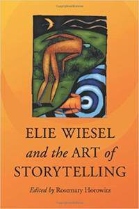 Elie Wiesel And the Art of Story Telling