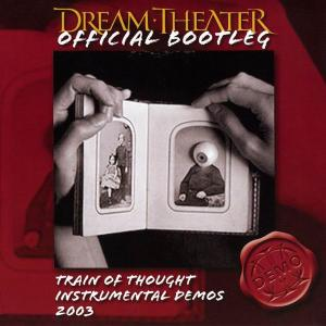 Dream Theater - Train Of Thought Instrumental Demos 2003 (2009) [Official Bootleg]
